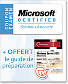Coupon d'examen MCSA + la version numérique du guide Windows Server 2012 (examen 70-411) OFFERTE - + 1 examen d'entraînement OFFERT,