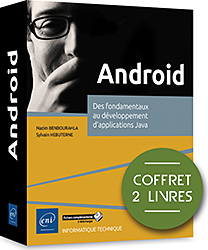 Android - Coffret de 2 livres : Des fondamentaux au développement d'applications Java, livre android , nougat , androïd , sdk android , jse , jee , tablette , smartphone , applications , appli , google , java , fragment , eclipse , appwidget , widget , mobilité , in,app , lvl , nfc , kitkat , volley , android studio