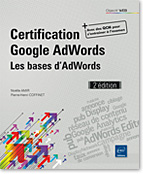 Certification Google AdWords, Publicité, pub, campagne, ciblage, conversion, Adwords Editor, Google Display Network, taux de conversion, annonce, Google Analytics, Display, réseau de contenu, LNOW2CEAGOO