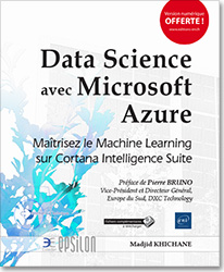 Data Science avec Microsoft Azure - Maîtrisez le Machine Learning sur Cortana Intelligence Suite, Data science , Azure , ML , Cortana Intelligence Suite , Big Data , Data Scientist , Azure Machine Learning Studio , algorithme