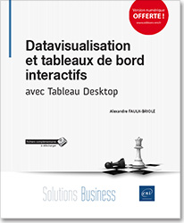 Datavisualisation et tableaux de bord interactifs - avec Tableau Desktop, Dataviz , visualisation , graphique , interactivité , dimension , statistique , cartographie