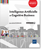 Intelligence Artificielle et Cognitive business, robotique, IA, informatique cognitive, big data, transformation digitale, machine learning