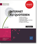 Internet au quotidien (2e édition), Firefox, Chrome, Mozilla Firefox, Google, Yahoo, Facebook, forum, Skype, téléchargement, télécharger, spam, antivirus, anti-virus, firewall, contrôle parental, espion, Youtube, Courrier, Qwant, Bing, Gmail, Edge, Opera