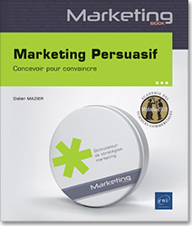 Marketing Persuasif - Concevoir pour convaincre, Design , persuasive , Dark patterns , leviers marketing , Acquisition Omni canal , Conversion , Up,selling , Cross,selling , relation client , Couponing , drive to store , parcours utilisateur
