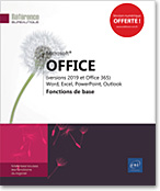 Microsoft® Office (versions 2019 et Office 365) : Word, Excel, PowerPoint, Outlook, Word2019, Excel2019, Outlook2019, Office 2019, Office2019, suite bureautique, Office 19, Office19, débutant, initiation
