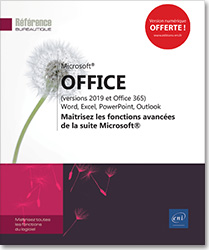 Microsoft® Office (versions 2019 et Office 365) : Word, Excel, PowerPoint, Outlook - Maîtrisez les fonctions avancées de la suite Microsoft®, Word2019 , Excel2019 , Outlook2019 , Office 2019 , Office2019 , suite bureautique , Office 19 , perfectionnement , LNRB19OFFFA