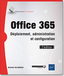 Office 365 - Déploiement, administration et configuration (2e édition), microsoft , office pro , office proplus , exchange online , lync online , office online , owa , sharepoint online