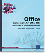 Office (versions 2019 et Office 365) : Nouveautés et fonctions essentielles, Microsoft, Suite, traitement de texte, tableur, PréAO, messagerie, message, Word2019, Excel2019, Outlook2019, Office 2019, Office2019, Office 19, Office19