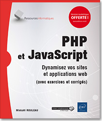 PHP et JavaScript - Dynamisez vos sites et applications web (avec exercices et corrigés), PHP , JavaScript , HTML , CSS , site web , applications web  , LNRIPHPJAV
