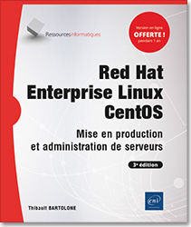 Red Hat Enterprise Linux - CentOS - Mise en production et administration de serveurs (3e édition), rhel , open source , SSH , Interface Bonding , VLAN , Pare,feu , pare feu , RAID , LVM , script , Bash , http , DNS , DHCP , FTP , systemd , journald , firewalld , Network Manager , Docker , KVM , LNRI3RED