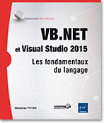 VB.NET et Visual Studio 2015, livre VB, microsoft, .net, linq, dot net, VS, ado, ado.net, SQL, framework, Programmation Objet, click once, poo- Visual Studio, Visualstudio, LNRI15NETVB