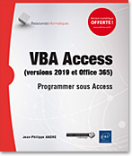 VBA Access (versions 2019 et Office 365) - Programmer sous Access