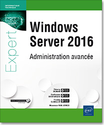 Windows Server 2016 - Administration avancée, microsoft , windows serveur , DNS , TSE , exchange , powershell , hyper,v , hyper v , hyperv , VPN , DFS , remotefx , clustering , livre Windows server , windows serveur