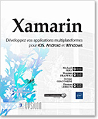 Xamarin, livre développement, iOS, Android, Windows, dot net, .net, csharp, c sharp, Xamarin