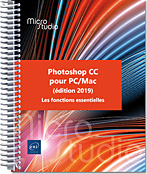 Photoshop CC pour PC/Mac (édition 2019), Adobe, Retouche image, photo, bitmap, Bridge, bichromie, détourage, HDR, Camera RAW, CameraRaw