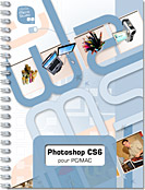 Photoshop CS6 pour PC/Mac, Support, Ouvrage, Adobe, Retouche image, photo, bitmap, Bridge, bichromie, détourage, HDR