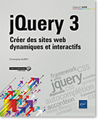 jQuery 3, CSS, framework, accord�on, autocompl�tion, menus d�roulants, carrousel, composant � onglets, effet jquery, diaporama