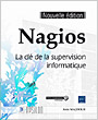 Nagios - La cl� de la supervision informatique (nouvelle �dition)