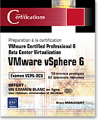 VMware vSphere 6 - Pr�paration � la certification VMware Certified Professional 6, certification, vcp6dcv, virtualisation, esx, vcp 5, dcv
